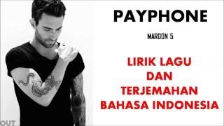 PAYPHONE - MAROON 5 | LIRIK LAGU DAN TERJEMAHAN BAHASA INDONESIA