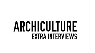 Archiculture Extra Interviews Trailer