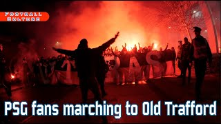 PSG fans marching to Old Trafford