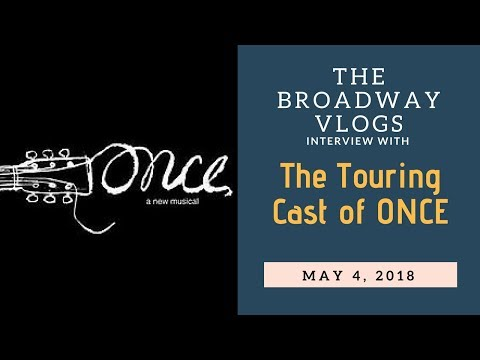 Claire: Interview with touring cast of Once the Musical!