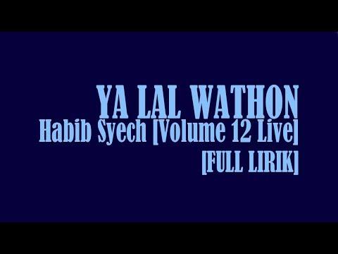 Full Lirik Ya Lal Wathon Habib Syech Terbaru Volume 12 Live Special