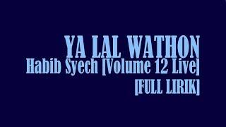 [FULL LIRIK] YA LAL WATHON | HABIB SYECH TERBARU | VOLUME 12 LIVE SPECIAL