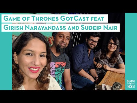 The Game Of Thrones GotCast Feat. Girish Narayandass & Sudeip Nair | Recap, Theories, Final Season