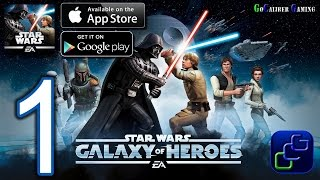 STAR WARS: Galaxy of Heroes Android iOS Walkthrough - Gameplay Part 1 - Light Side Battles 1