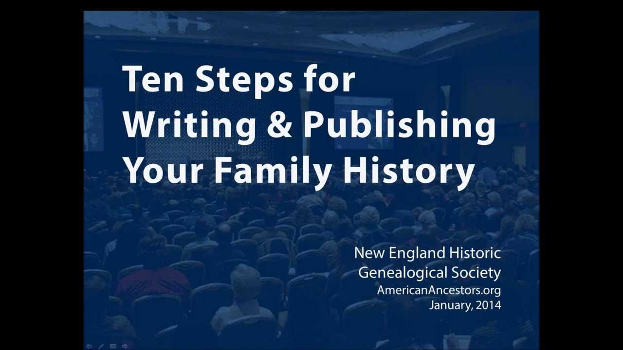 ten steps to writing and publishing your family history youtube