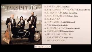 Taksim Trio - Elfa Laila
