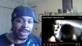 """Baby Dyce Reacts to - Wicked Wisdom """"Bleed All Over Me"""""""