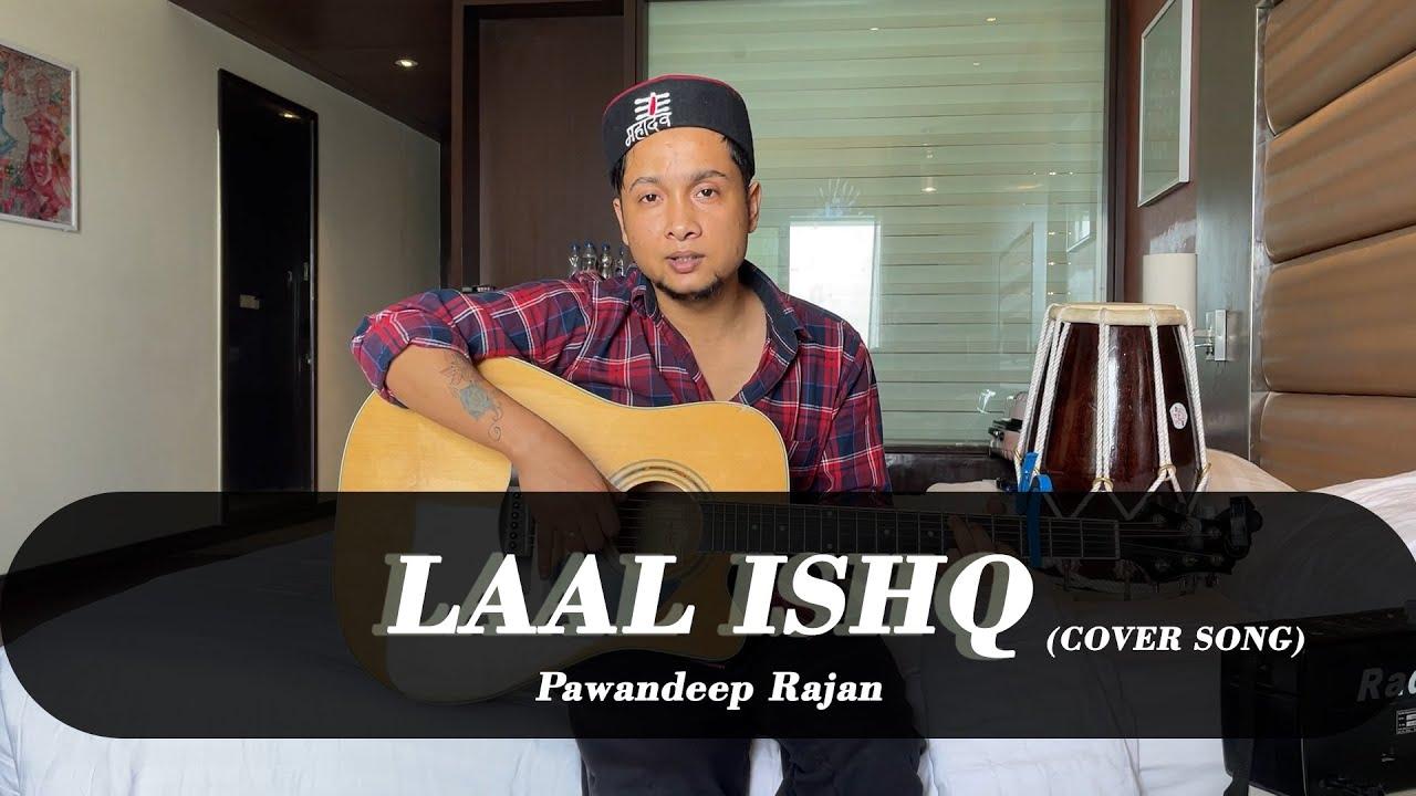 LAAL ISHQ (cover song) || Pawandeep Rajan