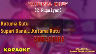 Kutu Ma Kutu KARAOKE 2 Rupaiyan Lyrics