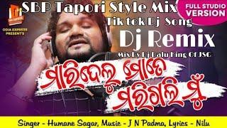 Maridelu Mate Marigali Mun|Humane Sagar|Odia Sad Tik Tok Dj Song SBP Tapori Style Mix By Dj Dalu