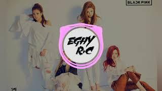 Eghy R.c - Du du du BLACK PINK remixx 2019