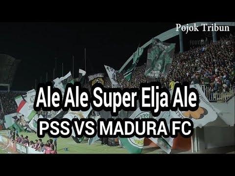 Ale Ale Super Elja Ale ( PSS VS MADURA FC )