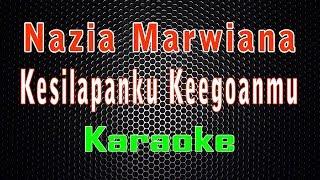 Nazia Marwiana - Kesilapanku Keegoanmu (Karaoke) | LMusical