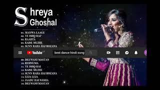 The best Dj  song 2019 Shreya Ghoshal