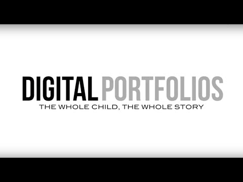 Digital Portfolios - The Whole Child, The Whole Story