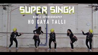 Ho Gaya Talli | Dance Choreography | Super Singh | Diljit Dosanjh | Sonam Bajwa | Misha Be The Dance