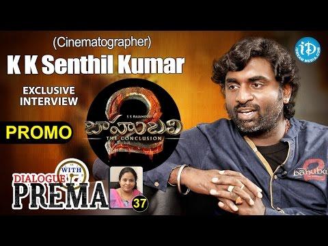 Baahubali 2 Cinematographer K K Senthil Kumar Interview - Promo | Dialogue With Prema #37