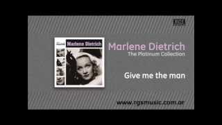 Marlene Dietrich - Give me the man