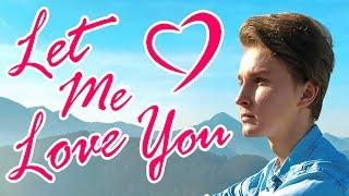 JUSTIN BIEBER - LET ME LOVE YOU - MUSIC VIDEO - ft. DJ SNAKE (cover)