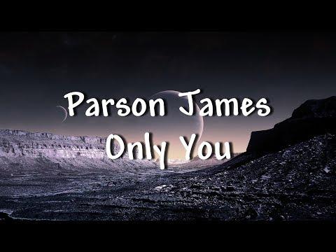 Parson James - Only You - Lyrics