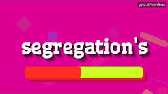 SEGREGATION'S - HOW TO PRONOUNCE IT!?