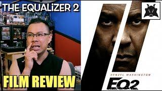The Equalizer 2 (2018 Denzel Washington) film review by Alex Yu