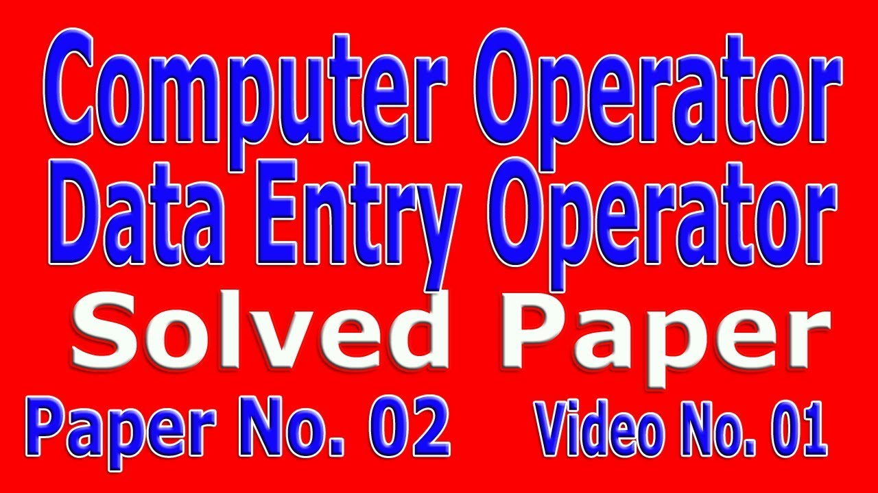 Computer Operator past paper / Data Entry Operator past paper : Paper No 2   Lesson No  01