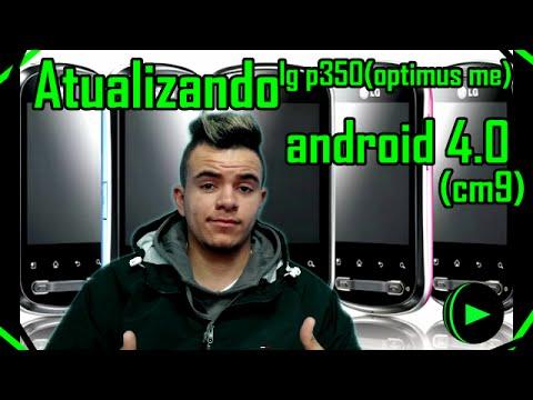 Como Atualizar o LG p350(optimus me) Android 4.0 (cm9)