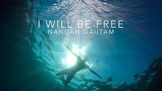 Nandan Gautam - I Will Be Free