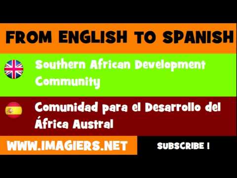 FROM ENGLISH TO SPANISH = Southern African Development Community