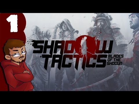 Let's Play | Shadow Tactics: Blades of the Shogun - Part 1 - Enter Osaka Castle