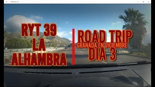 RYT 39 | ROAD TRIP GRANADA | DIA 3 | VISITAMOS LA ALHAMBRA Y ALBAICIN