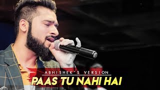 Paas Tu Nahi Hai Melody Version Abhishek Raina Mp3 Song Download