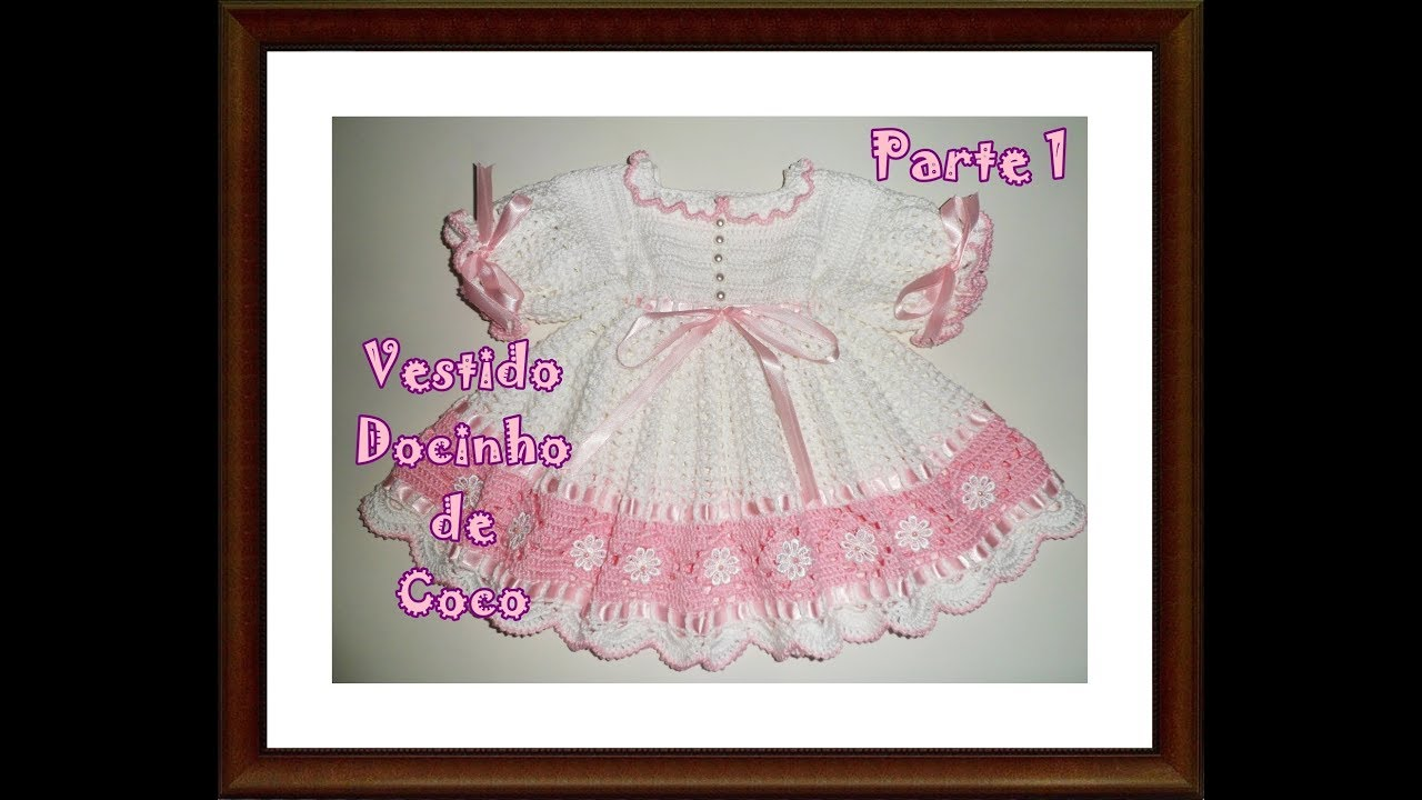 ba24009dca46 Vestidinho de crochê para bebê de 3 a 6 meses - Parte 1/4 - YouTube