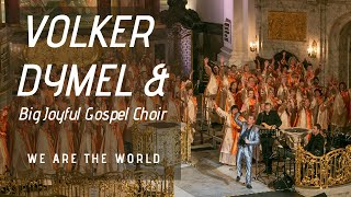 We are the world - Volker Dymel & Big Joyful Gospel Choir