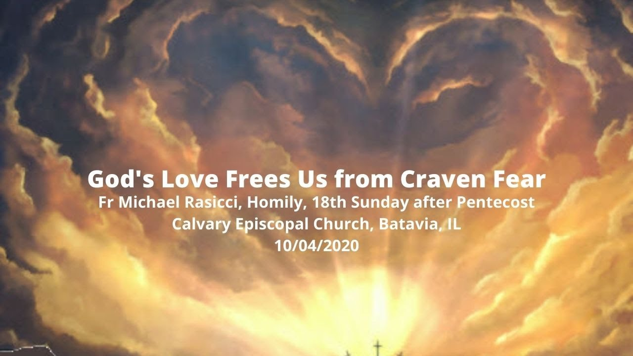 God's Love Frees Us from Craven Fear--Homily