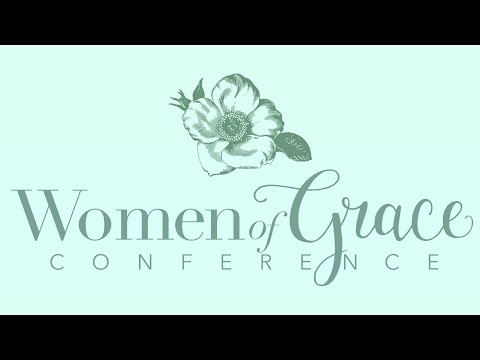 Women of Grace Conference 2017 - Saturday Morning