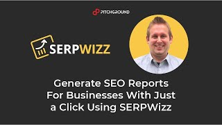 Generate SEO Reports For Businesses With Just a Click Using SERPWizz