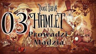 Don't Starve - Hamlet #03 - Mamy chałupkę... i pusty brzuszek