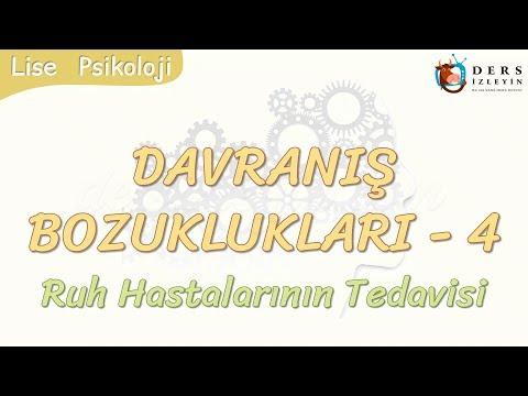DAVRANIŞ BOZUKLUKLARI - 4 / RUH HASTALARININ TEDAVİSİ