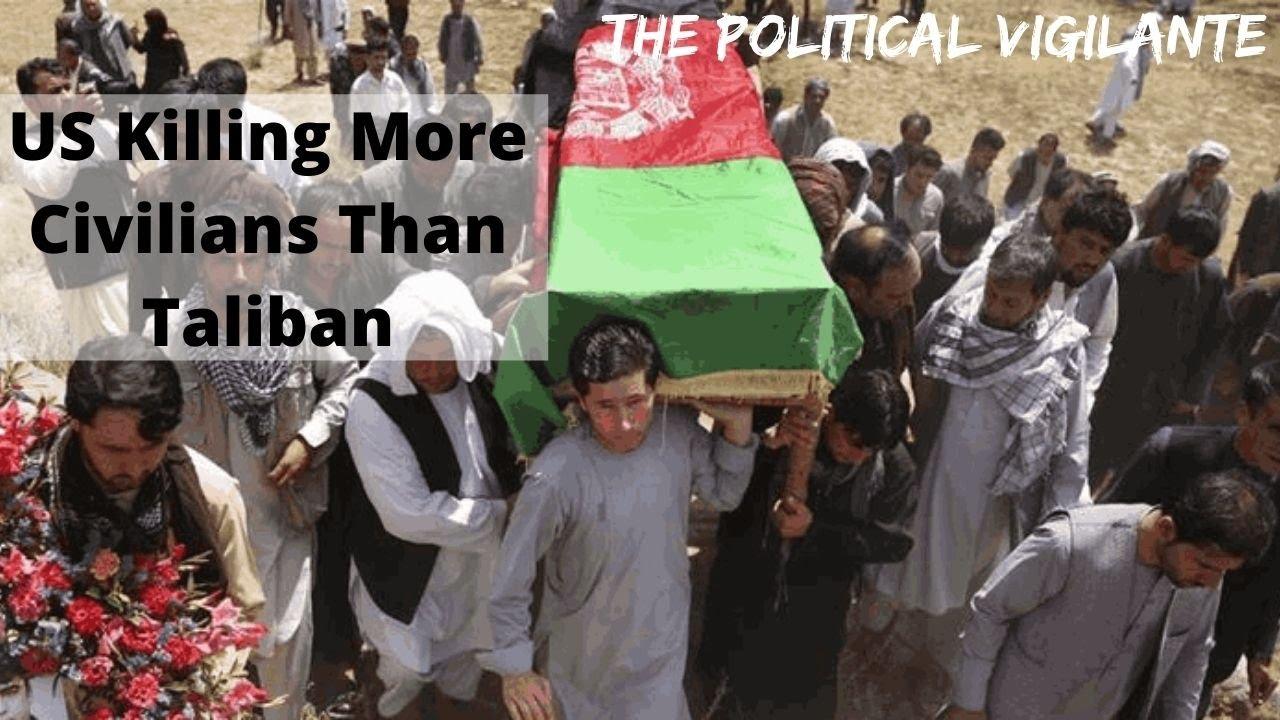 US Kills More Civilians In Afghanistan Than Taliban