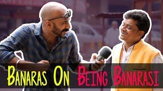 Banaras on Being Banarasi #BeingIndian