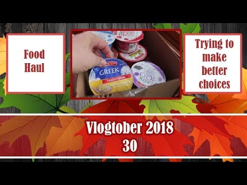 🍁 Vlogtober 2018 || Episode 30 || Food Haul – Trying to make better choices 🍁