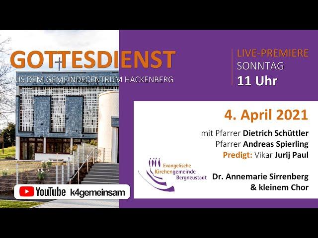 OSTERGOTTESDIENST aus dem Gemeindecentrum Hackenberg