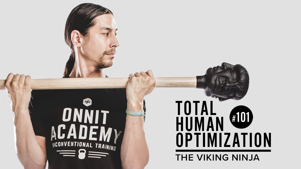 #101 The Viking Ninja | Total Human Optimization Podcast