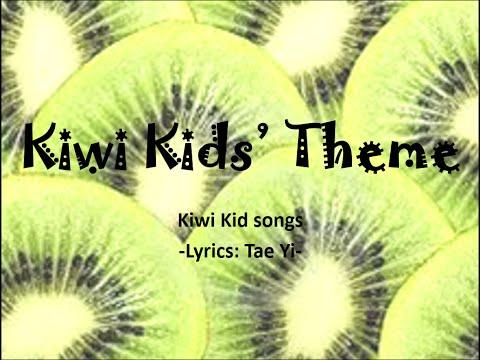 Kiwi kids theme- lyrics