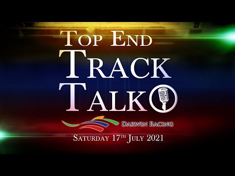 Top End Track Talk EP112 17 07 21