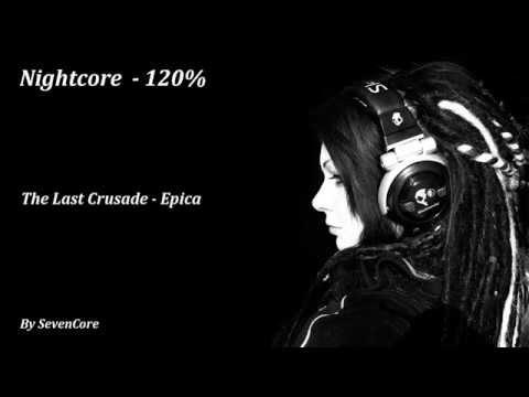 Nightcore - The last Crusade (Epica) - 120%