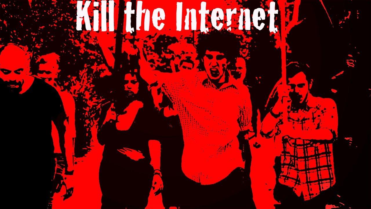 Bildergebnis für kill the internet