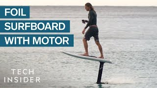 Foil Surfboard Has A Motor To Fly Above Water